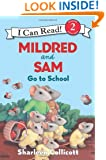 Mildred and Sam Go to School (I Can Read Book 2)
