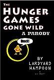The H.Unger Games Gone Wild  A Parody