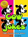 100+ Funny Cow Jokes: Funny Jokes for Kids - FREE Joke Book Download Included! (Funny and Hilarious Joke Books for Children 9)