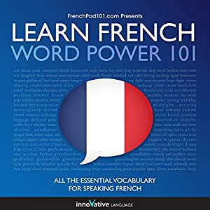 Learn French: Word Power 101 Audiobook