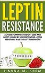 Leptin Resistance: Achieve Permanent...