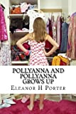 Eleanor H Porter Pollyanna and Pollyanna Grows Up