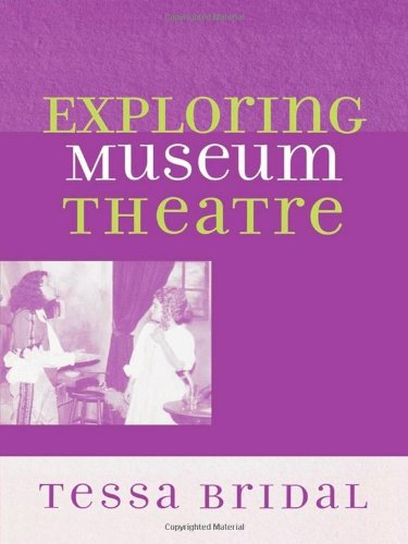 Exploring Museum Theatre (American Association for State...