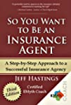 So You Want to Be an Insurance Agent...
