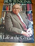 A Life at the Centre (0333551648) by Roy Jenkins