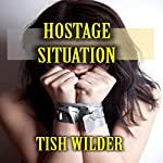 Hostage Situation | Tish Wilder