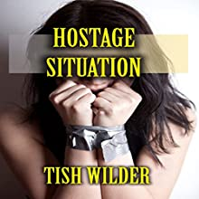Hostage Situation (       UNABRIDGED) by Tish Wilder Narrated by Jon Louis Chaus