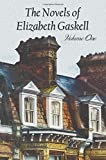 Elizabeth Cleghorn Gaskell The Novels of Elizabeth Gaskell, Volume One, Including Mary Barton, Cranford, Ruth and North and South