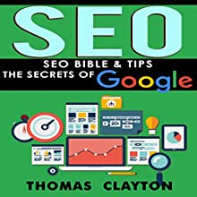 SEO Bible & Tips - Google, Bing, Yahoo! Audiobook by Thomas Clayton Narrated by Thomas Clayton