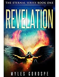 Revelation: The Eternal Series Book One by Myles Gorospe ebook deal