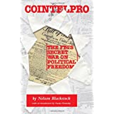 Cointelpro: The FBI's Secret War on Political Freedom ~ Nelson Blackstock