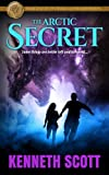 The Arctic Secret: An Action-Packed Adventure Romance (The Forgotten Chronicles)