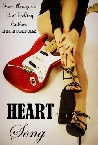 Heart Song (Book Two in the Erotic Rockstar Series) by Bec Botefuhr