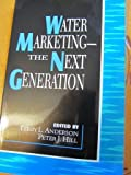 Water Marketing: The Next Generation
