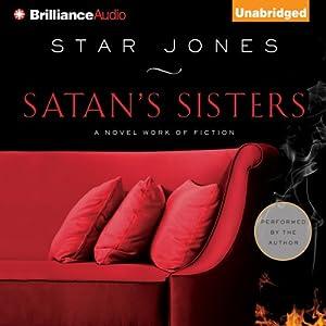 Satan's Sisters: A Novel Work of Fiction | [Star Jones]