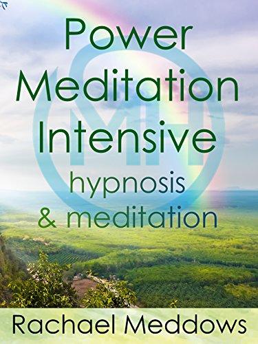 Power Meditation Intensive, Hypnosis & Meditation with Rachael Meddows