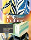 Soap Crafting: Step-by-Step Techniques for Making 31 Unique Cold-Process Soaps (English Edition)