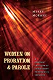 img - for Women on Probation and Parole (Northeastern Series on Gender, Crime, and Law) book / textbook / text book