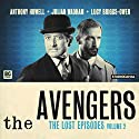 The Avengers - The Lost Episodes, Volume 2 Audiobook by Fred Edge, Peter Ling, Sheilagh Ward, Dennis Spooner, John Dorney Narrated by Julian Wadham, Anthony Howell, Lucy Briggs-Owen