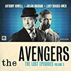 The Avengers - The Lost Episodes, Volume 2 Hörbuch von Fred Edge, Peter Ling, Sheilagh Ward, Dennis Spooner, John Dorney Gesprochen von: Julian Wadham, Anthony Howell, Lucy Briggs-Owen