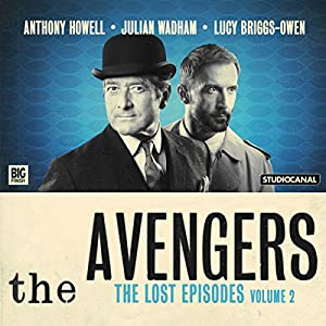 The Avengers - The Lost Episodes, Volume 2 Audiobook