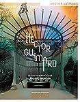 Hector Guimard : Le geste
