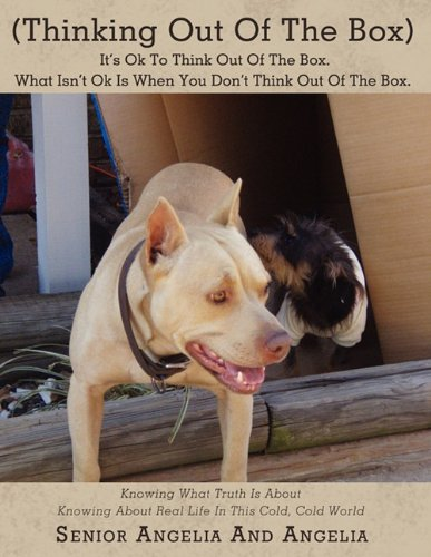 (Thinking Out Of The Box) It's Ok To Think Out Of The Box. What Isn't Ok Is When You Don't Think Out Of The Box.: Knowin