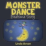 Monster Dance!: Rhyming Bedtime Story