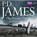 The Private Patient: Radio Drama (Adam Dalgliesh Mysteries)by P. D. James
