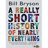 A Really Short History of Nearly Everythingby Bill Bryson