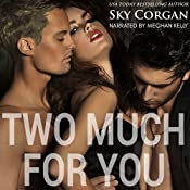 Two Much for You | [Sky Corgan]