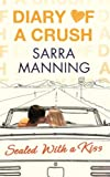 Sarra Manning Diary of a Crush: Sealed With a Kiss: Number 3 in series