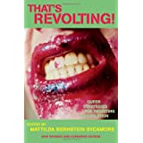 That's Revolting! Queer Strategies for Resisting Assimilation ~ Mattilda Bernstein...