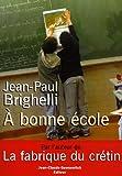 echange, troc Jean-Paul Brighelli - A bonne école...