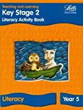 Louis, Barker, Ray Fidge Letts Primary Activity Books for Schools - KS2 Literacy Activity Book: Year 5: Literacy Textbook - Year 5 by Fidge, Louis, Barker, Ray (1998)