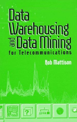 Data Warehousing and Data Mining For Telecommunications