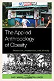 img - for The Applied Anthropology of Obesity: Prevention, Intervention, and Identity book / textbook / text book