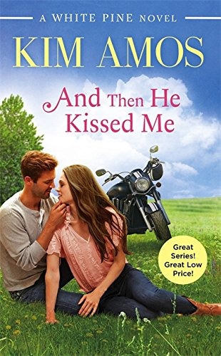 Image of And Then He Kissed Me (A White Pine Novel)