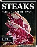 BEEF! - STEAKS: Meisterst�cke f�r M�nner