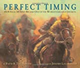 Perfect Timing: How Isaac Murphy Became one of the World's Greatest Jockeys [Softcover]