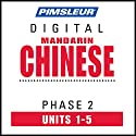 Chinese (Man) Phase 2, Unit 01-05: Learn to Speak and Understand Mandarin Chinese with Pimsleur Language Programs Audiobook by  Pimsleur Narrated by  Pimsleur