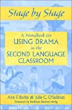 img - for Stage by Stage: A Handbook for Using Drama in the Second Language Classroom book / textbook / text book