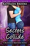 Secrets Collide  (Bluegrass Brothers) (Volume 5)