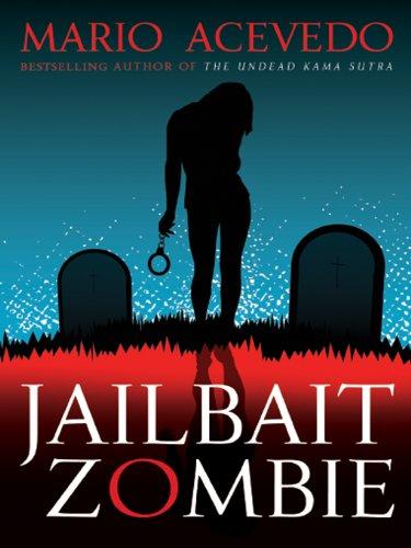 Jailbait Zombie (Felix Gomez)