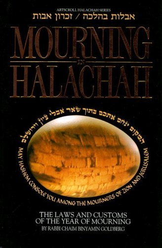Mourning in Halachah: The Laws and Customs of the Year of Mourning (Artscroll Halachah)