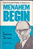 img - for Menahem Begin, from freedom fighter to statesman book / textbook / text book