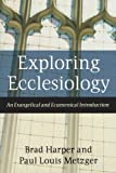 img - for Exploring Ecclesiology: An Evangelical and Ecumenical Introduction book / textbook / text book