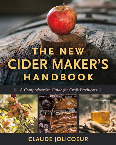Download The New Cider Maker's Handbook: A Comprehensive Guide for Craft Producers
