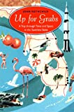 Up for Grabs: A Trip Through Time and Space in the Sunshine State (Florida Sand Dollar Books) (0813018293) by Rothchild, John