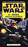 Star Wars: Wraith Squadron (Star Wars: X-Wing) (0553505998) by Allston, Aaron